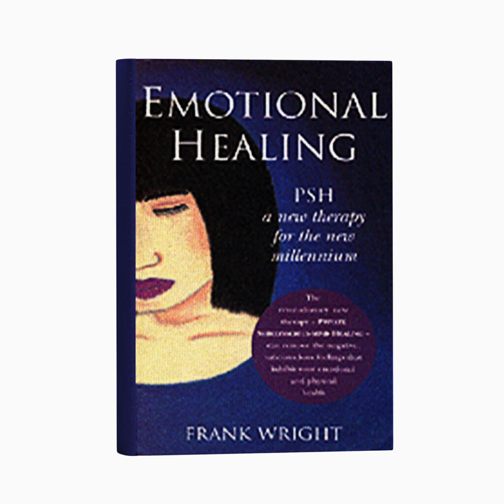 HEALING YOUR FEELINGS: with the help of P.S.H. Therapy